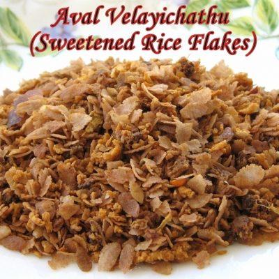 Aval Velayichathu (Sweetened Rice Flakes)