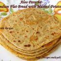 Aloo Paratha (Indian Wheat Bread with Stuffed Mashed Potatoes)