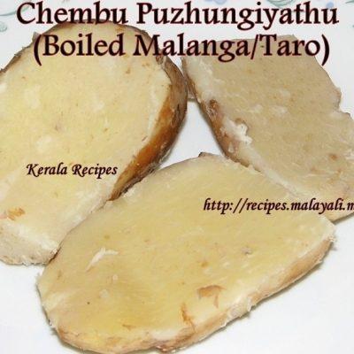Chembu Puzhungiyathu (Boiled Malanga/Taro)