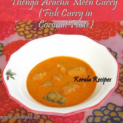 Thenga Aracha Meen Curry (Fish Curry Simmered in Coconut Paste)