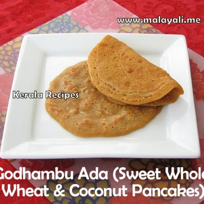 Godhambu Ada (Sweet Whole Wheat & Coconut Pancakes)